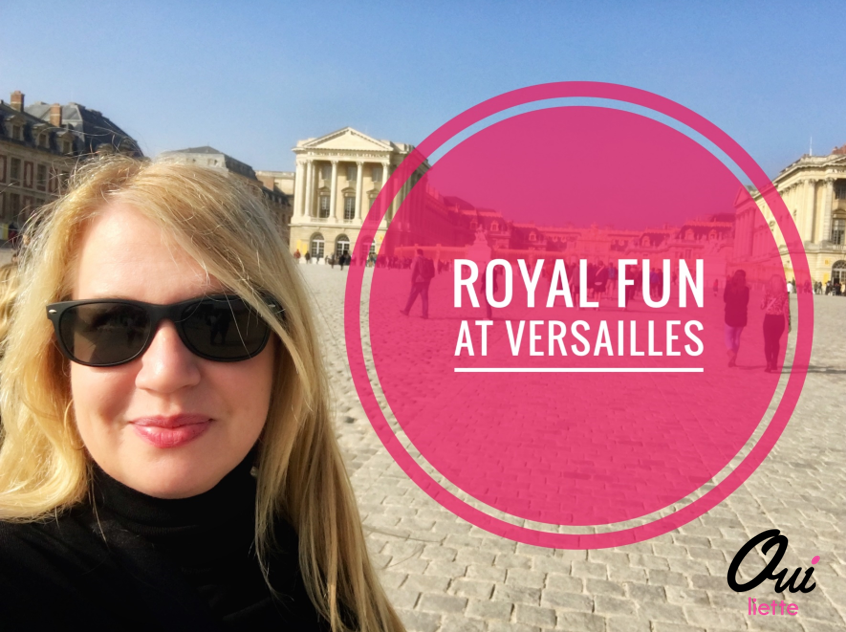 Royal Fun at Versailles.