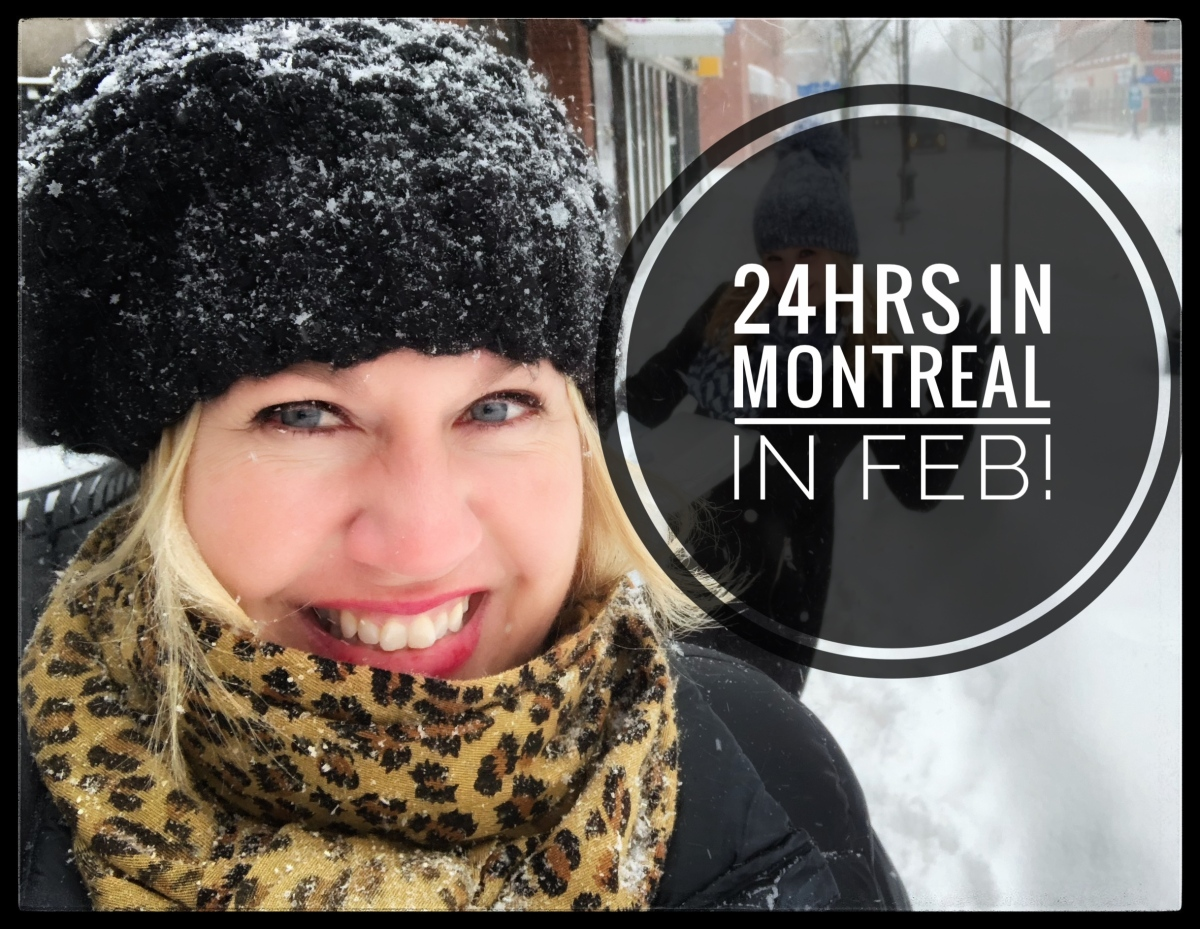 24hrs in Montréal…in February!