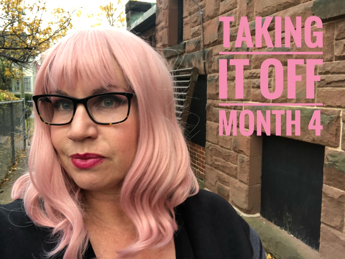 Taking It Off, Month4!!!