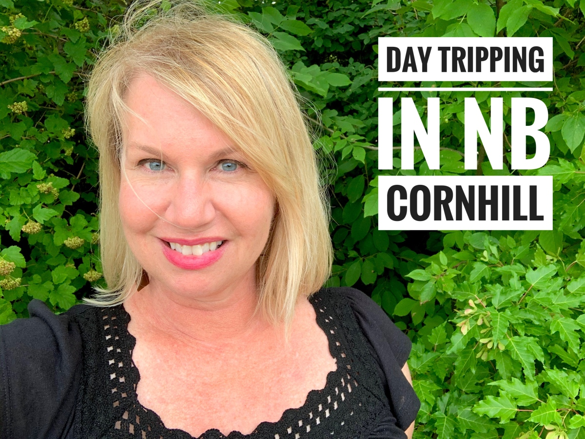 Day Tripping in NB – Cornhill Nursery