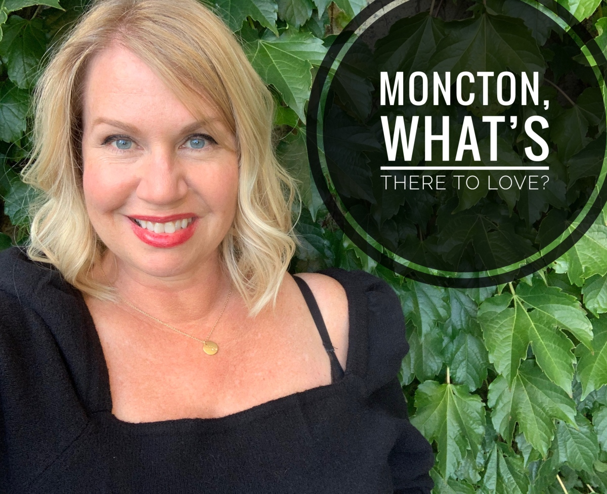 Moncton, what's there to love?